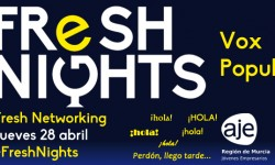 FRESH NIGHTS VOX POPULI. 28  ABRIL
